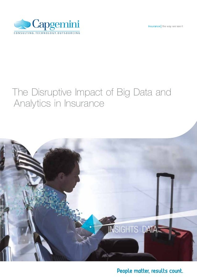The Disruptive Impact of Big Data and Analytics in Insurance the way we see itInsurance