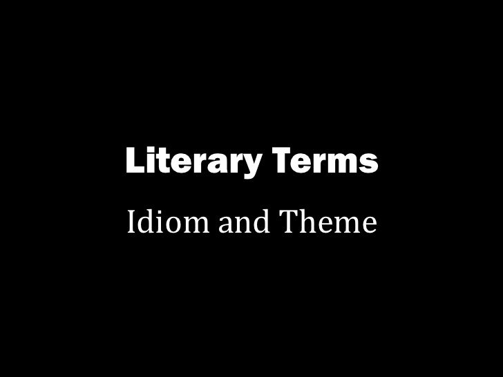 Literary Terms Idiom and Theme
