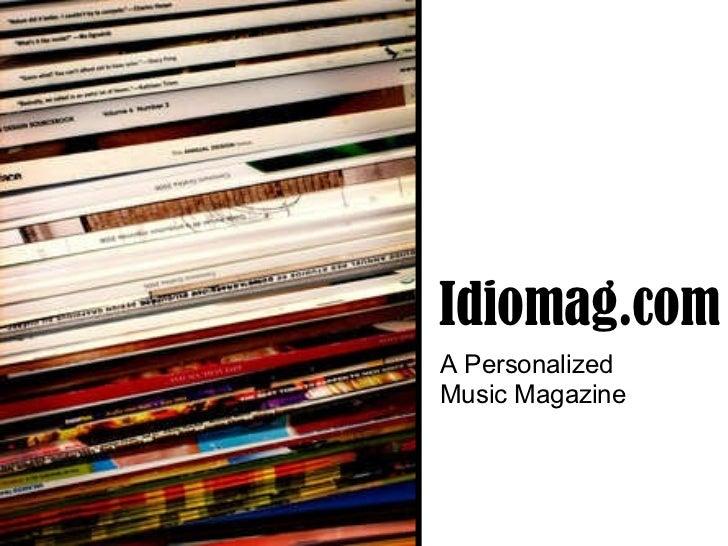 Idiomag.com A Personalized  Music Magazine