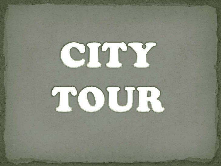 CITY TOUR<br />