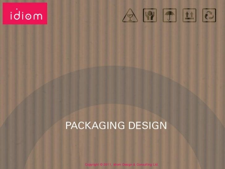 Copyright © 2011, Idiom Design & Consulting Ltd.