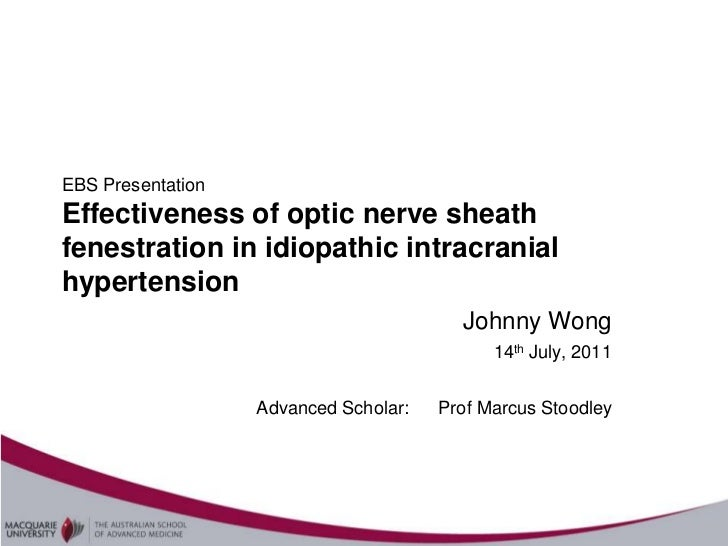 EBS PresentationEffectiveness of optic nerve sheathfenestration in idiopathic intracranialhypertension                    ...