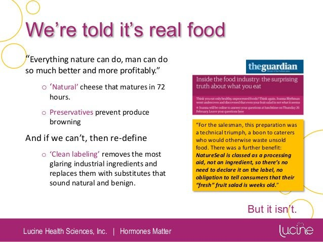 """Lucine Health Sciences, Inc.   Hormones Matter We're told it's real food """"Everything nature can do, man can do so much bet..."""