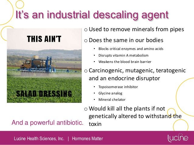 Lucine Health Sciences, Inc.   Hormones Matter It's an industrial descaling agent oUsed to remove minerals from pipes oDoe...