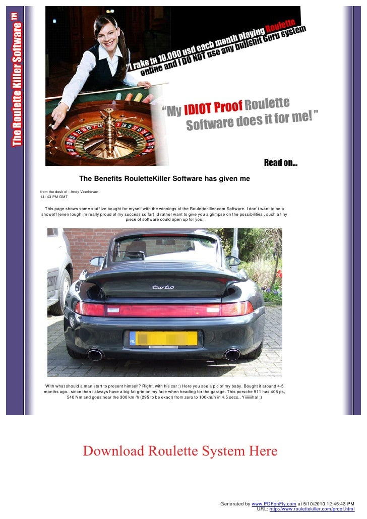 The Benefits RouletteKiller Software has given me from the desk of : Andy Veerhoven 14: 43 PM GMT     This page shows some...