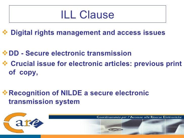 ILL Clause <ul><li>Digital rights management and access issues </li></ul><ul><li>DD - Secure electronic transmission </li>...