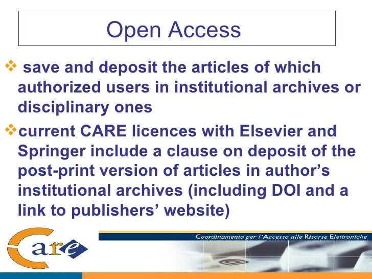 Open Access  <ul><li>save and deposit the articles of which authorized users in institutional archives or disciplinary one...