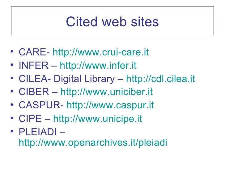 Cited web sites <ul><li>CARE-  http://www.crui-care.it </li></ul><ul><li>INFER –  http://www.infer.it </li></ul><ul><li>CI...