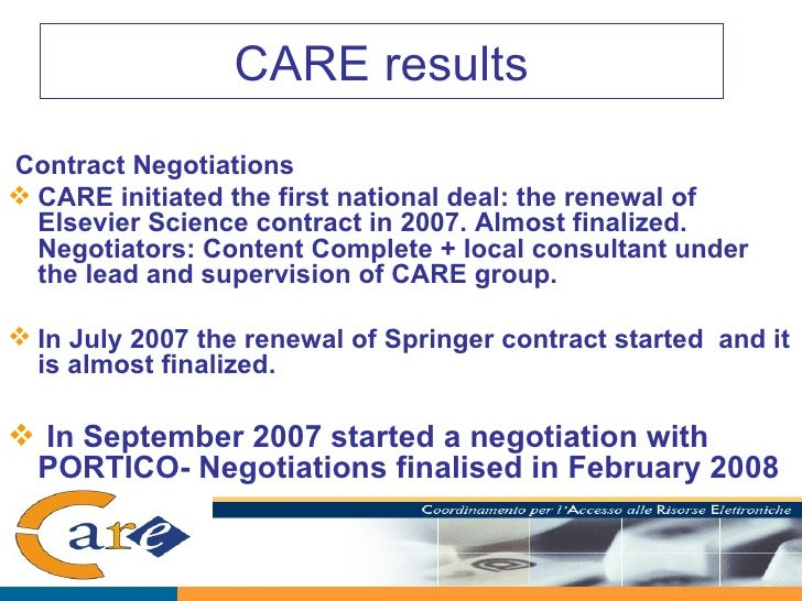 CARE results <ul><li>Contract Negotiations </li></ul><ul><li>CARE initiated the first national deal: the renewal of Elsevi...