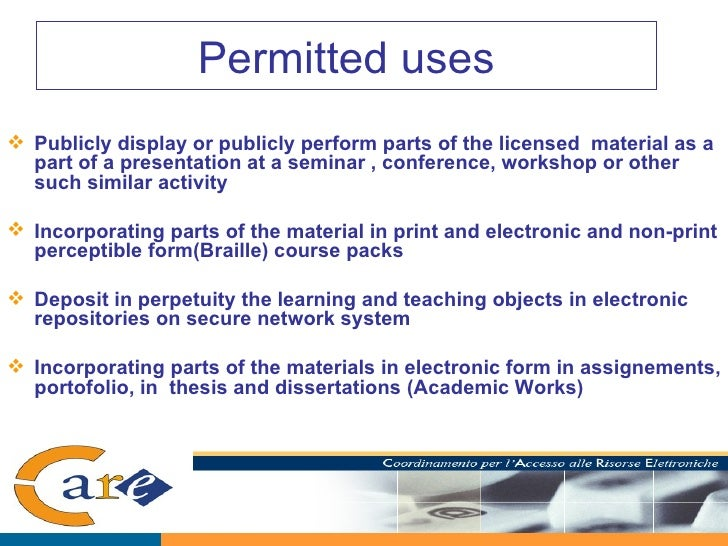Permitted uses <ul><li>Publicly display or publicly perform parts of the licensed  material as a part of a presentation at...
