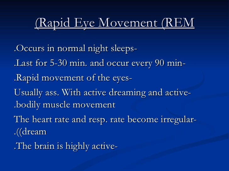 the concept behind the rapid eye movement sleep Find out more about the different categories of sleep disorders,  long-standing concept of primary and  during the rapid eye movement (rem) stage of sleep.