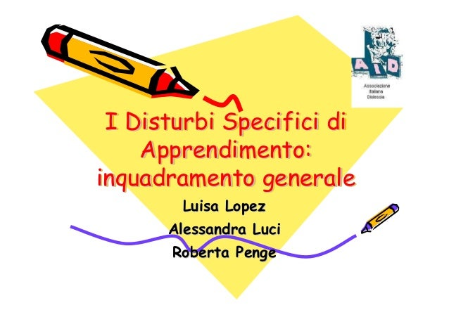 I Disturbi Specifici di Apprendimento: inquadramento generale I Disturbi Specifici diI Disturbi Specifici di Apprendimento...