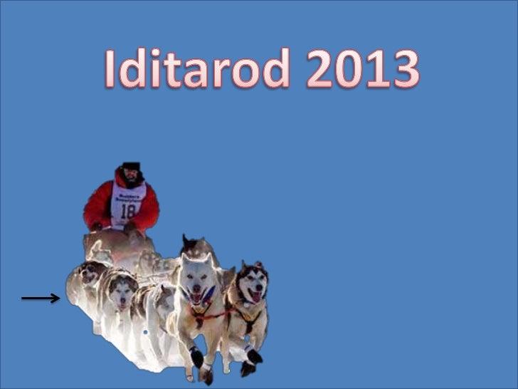 What is the Iditarod?  The Iditarod Trail    Sled Dog Raceis an annual sled dog  team race acrossAlaska. Mushers and a tea...