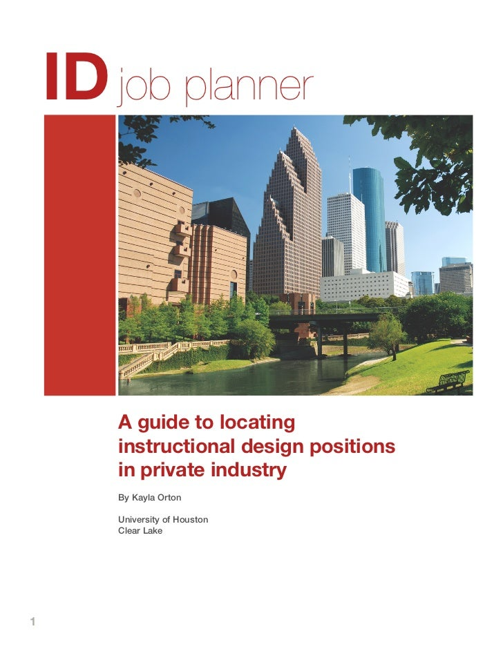 ID job planner       A guide to locating       instructional design positions       in private industry       By Kayla Ort...
