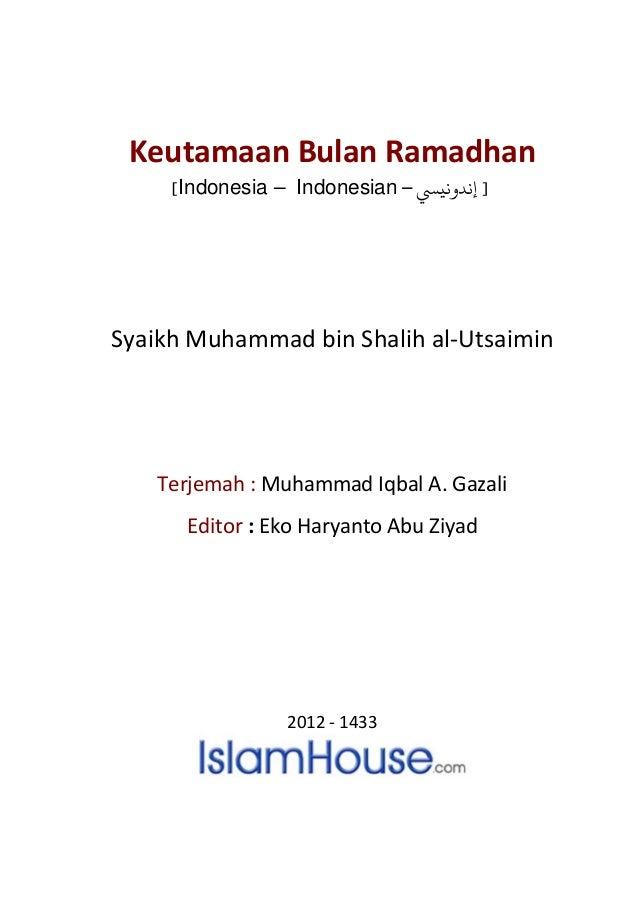 Keutamaan Bulan Ramadhan [Indonesia – Indonesian – ]ﻧﺪوﻧيﻲﺴ Syaikh Muhammad bin Shalih al-Utsaimin Terjemah : Muhammad I...