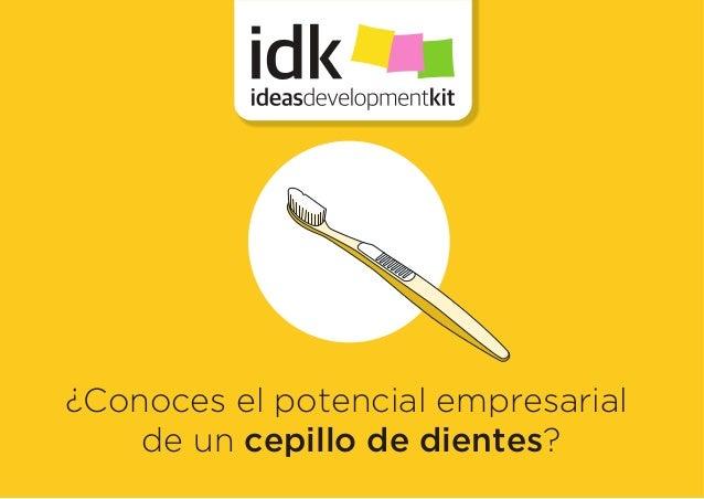 ¿Conoces el potencial empresarial de un cepillo de dientes?