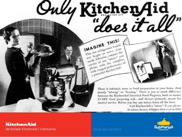 Identidade KitchenAid / Submarino 08 de abril de 2013