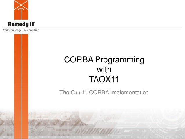 CORBA Programming with TAOX11 The C++11 CORBA Implementation