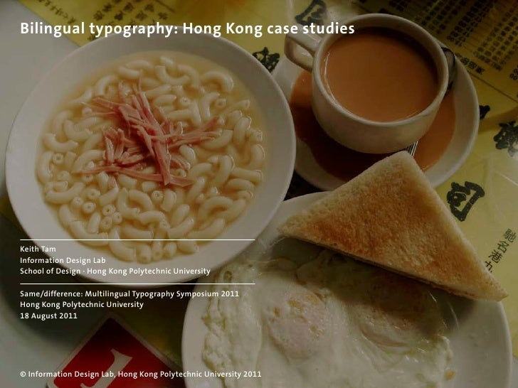 Bilingual typography: Hong Kong case studiesKeith TamInformation Design LabSchool of Design · Hong Kong Polytechnic Univer...