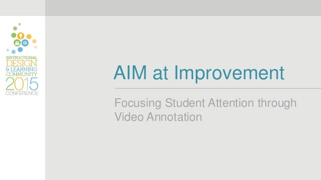 AIM at Improvement Focusing Student Attention through Video Annotation