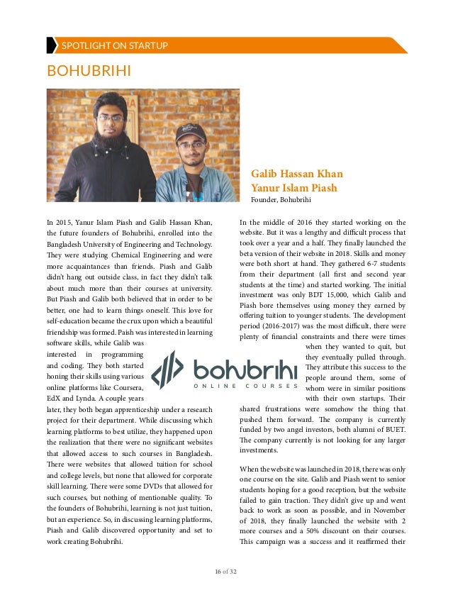 16 of 32 SPOTLIGHT ON STARTUP BOHUBRIHI In 2015, Yanur Islam Piash and Galib Hassan Khan, the future founders of Bohubrihi...