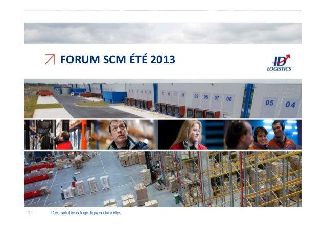 ↗ FORUM SCM ÉTÉ 2013 Des solutions logistiques durables1