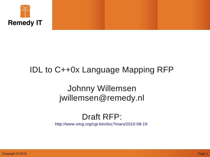 IDL to C++0x Language Mapping RFP                              Johnny Willemsen                           jwillemsen@remed...