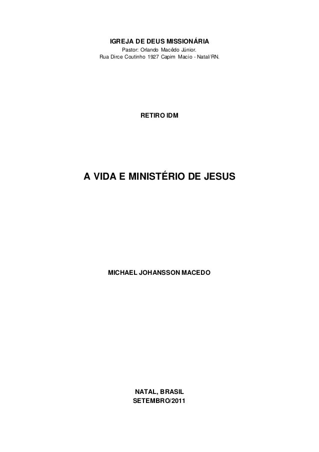 IGREJA DE DEUS MISSIONÁRIA Pastor: Orlando Macêdo Júnior. Rua Dirce Coutinho 1927 Capim Macio - Natal/RN. RETIRO IDM A VID...