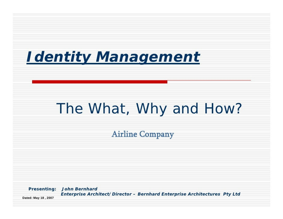 Identity Management                          The What, Why and How?                                            Airline Com...