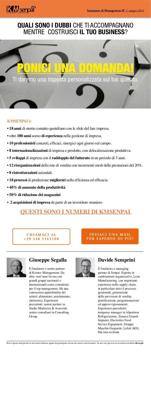 Giuseppe Segalla È fondatore e senior partner di Koinos Management. Da oltre vent'anni lavora con grandi gruppi nazionali ...