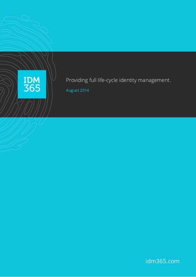 Providing full life-cycle identity management. August 2014 idm365.com