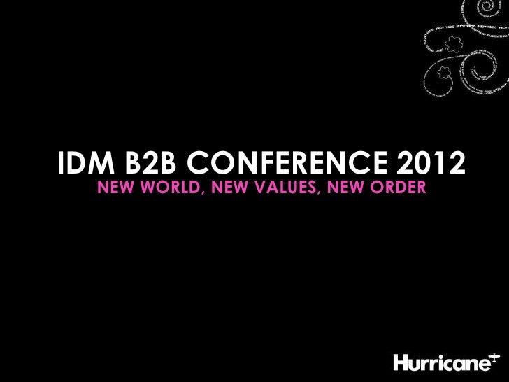 IDM B2B CONFERENCE 2012  NEW WORLD, NEW VALUES, NEW ORDER