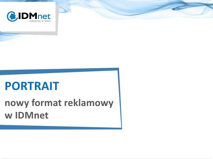 PORTRAITnowy format reklamowyw IDMnet