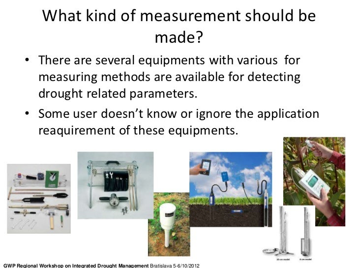 What kind of measurement should be                             made?        • There are several equipments with various fo...