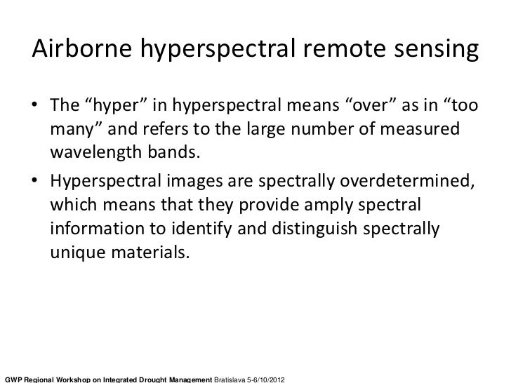 """Airborne hyperspectral remote sensing       • The """"hyper"""" in hyperspectral means """"over"""" as in """"too         many"""" and refer..."""