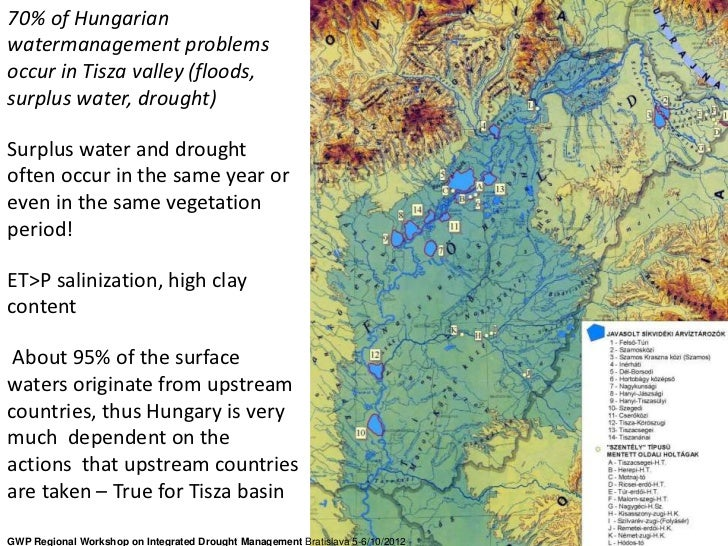 70% of Hungarianwatermanagement problemsoccur in Tisza valley (floods,surplus water, drought)Surplus water and droughtofte...
