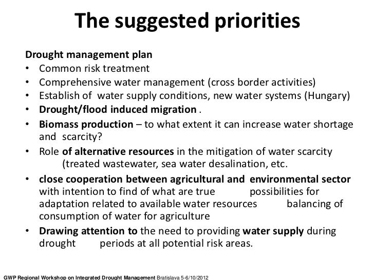 The suggested priorities       Drought management plan       • Common risk treatment       • Comprehensive water managemen...