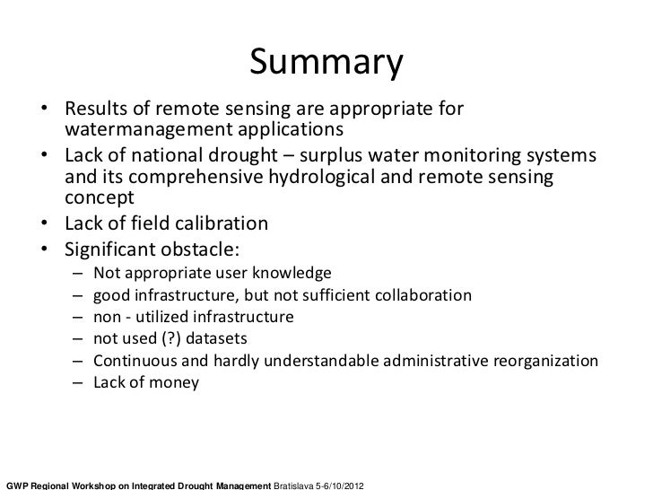 Summary       • Results of remote sensing are appropriate for         watermanagement applications       • Lack of nationa...