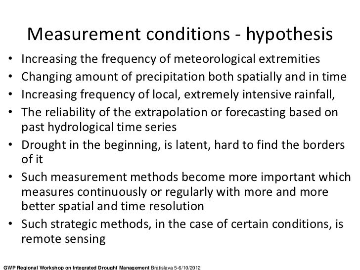 Measurement conditions - hypothesis • Increasing the frequency of meteorological extremities • Changing amount of precipit...