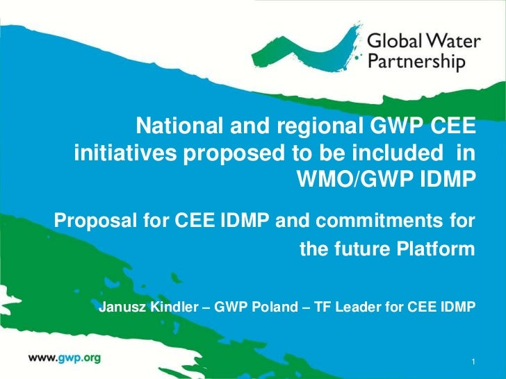 National and regional GWP CEE  initiatives proposed to be included in                        WMO/GWP IDMPProposal for CEE ...