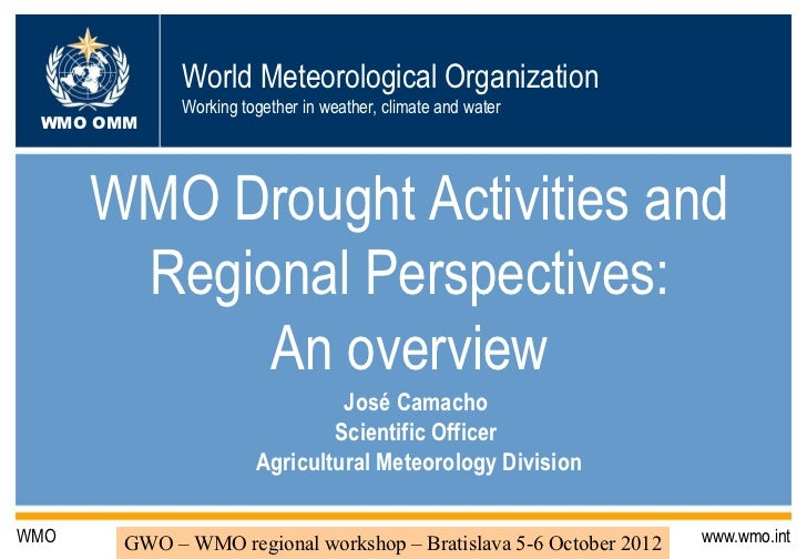 World Meteorological Organization             Working together in weather, climate and water WMO OMM      WMO Drought Acti...