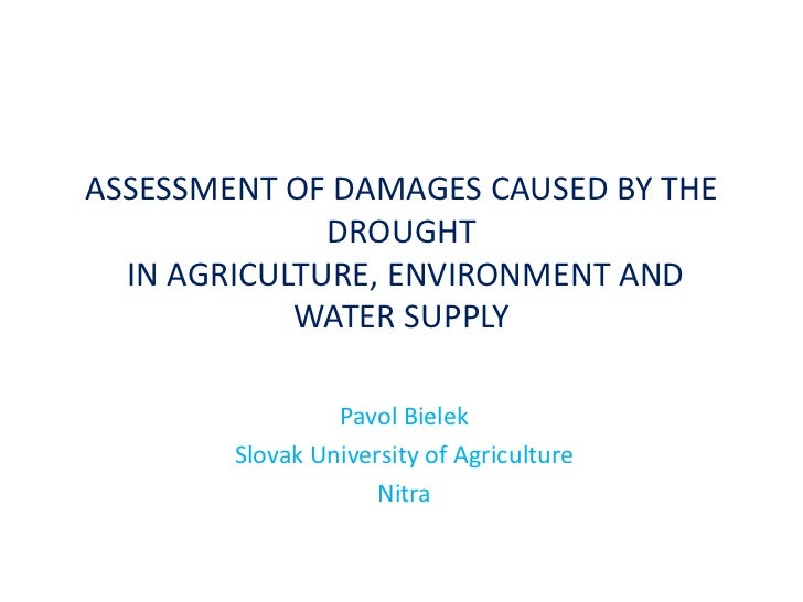 ASSESSMENT OF DAMAGES CAUSED BY THE              DROUGHT  IN AGRICULTURE, ENVIRONMENT AND            WATER SUPPLY         ...