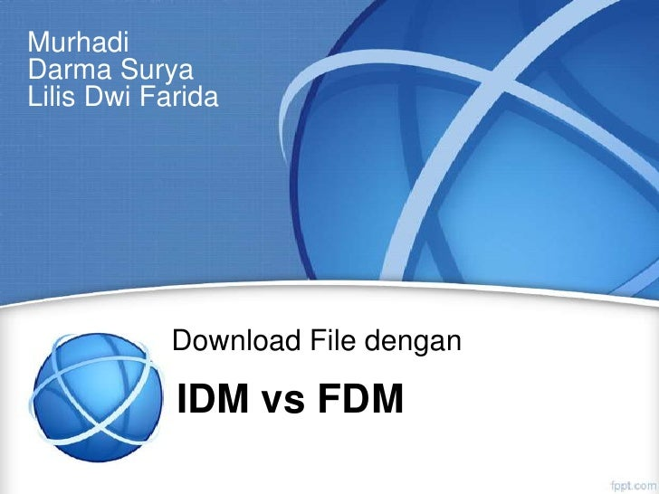 MurhadiDarma SuryaLilis Dwi Farida            Download File dengan            IDM vs FDM
