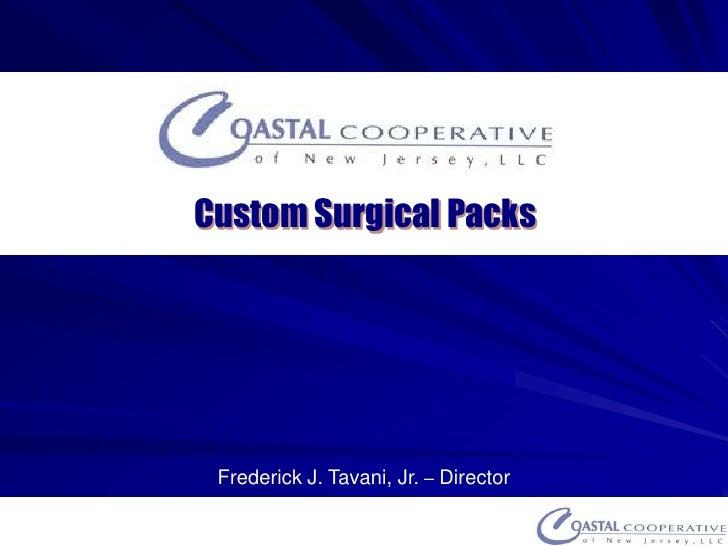 Custom Surgical Packs <br />Frederick J.Tavani, Jr. – Director<br />