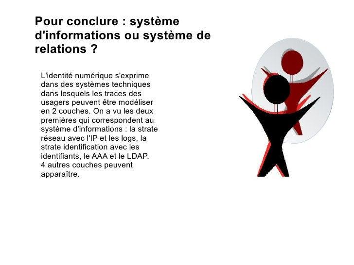 Pour conclure : système d'informations ou système de relations ? L'identité numérique s'exprime dans des systèmes techniqu...
