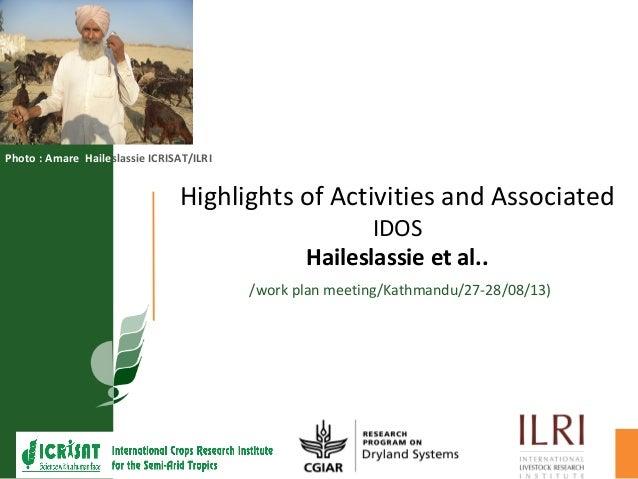 Highlights of Activities and Associated IDOS Haileslassie et al.. /work plan meeting/Kathmandu/27-28/08/13) Photo : Amare ...