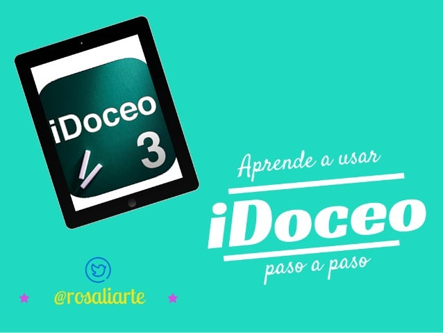 Aprendiendo a usar iDoceo en clase Formación para el profesorado: Rosa Liarte Alcaine