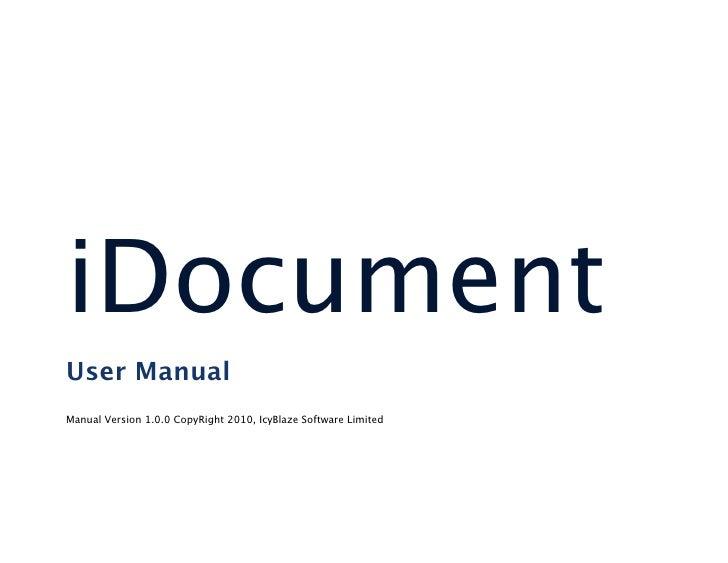 iDocumentUser ManualManual Version 1.0.0 CopyRight 2010, IcyBlaze Software Limited