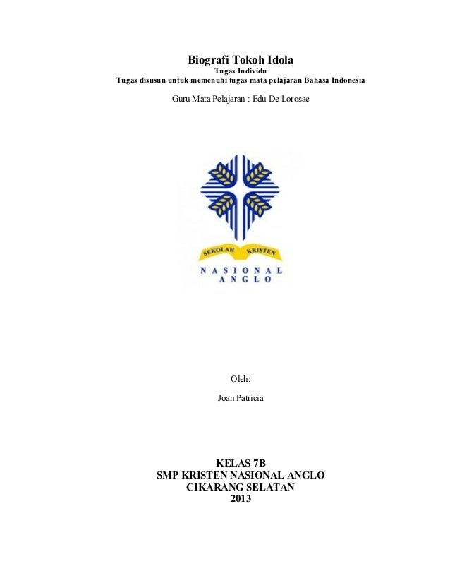 Biografi Tokoh Idola                         Tugas IndividuTugas disusun untuk memenuhi tugas mata pelajaran Bahasa Indone...