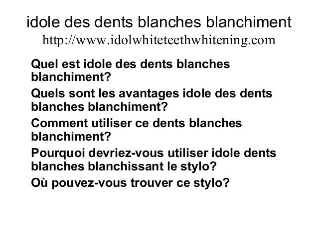 idole des dents blanches blanchiment http://www.idolwhiteteethwhitening.com Quel est idole des dents blanches blanchiment?...